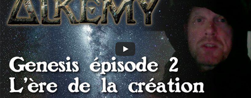 Vidéo – Genesis épisode 2
