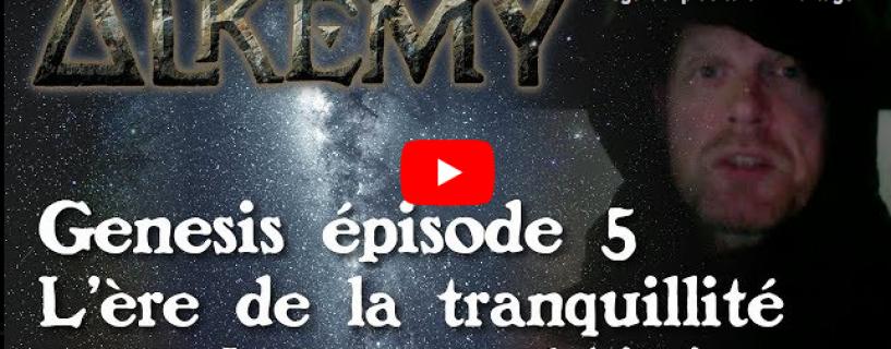 Vidéo – Genesis épisode 5