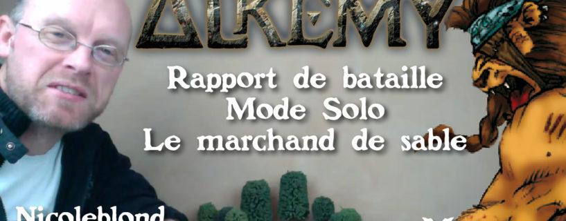 Vidéo – rapport de bataille mode solo le marchand de sable
